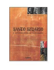 Santo Sudário - A Impossibilidade de Falsificação - Mário Moroni e Francesco Barbesino.pdf