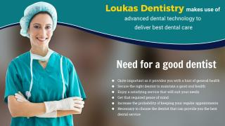 Loukas Dentistry makes use of advanced dental technology to deliver best dental care.pptx