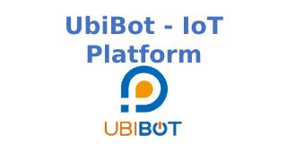 Prominent Features of the Platform - based Ubibot App.pptx