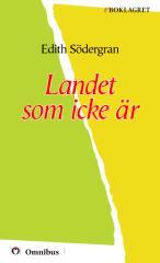 Edith Södergran - Landet som icke är [ poesi ] [1a tryckta utgåva 1925, Senaste tryckta utgåva 2003, 54 s. ].pdf