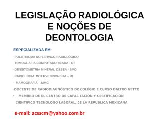LEGISLAÇÃO RADIOLÓGICA E NOÇÕES DE DEONTOLOGIA-1.pptx